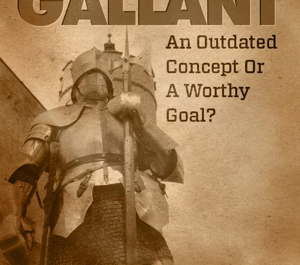 Gallant: Outdated Concept or Worthy Goal?