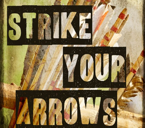 Strike Your Arrows!