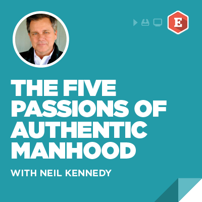The Five Passions of Authentic Manhood Video Curriculum