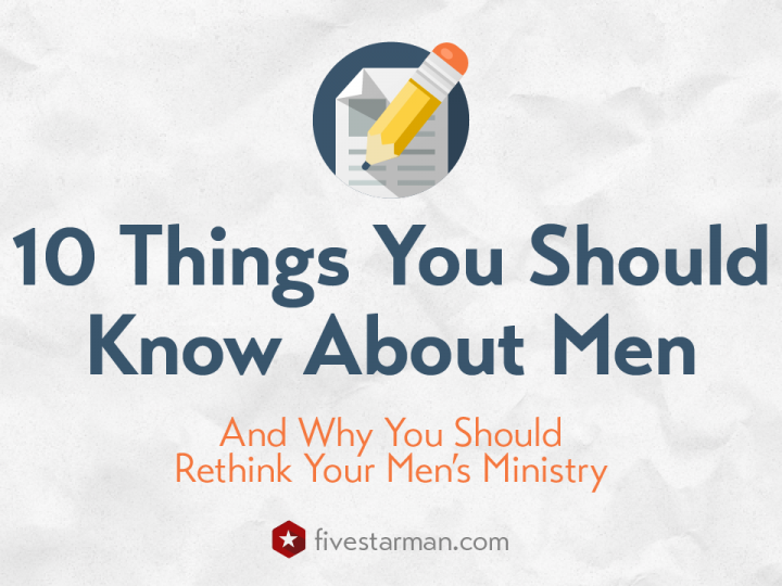 10 Things You Should Know About Men and Why You Should Rethink Your Mens Ministry