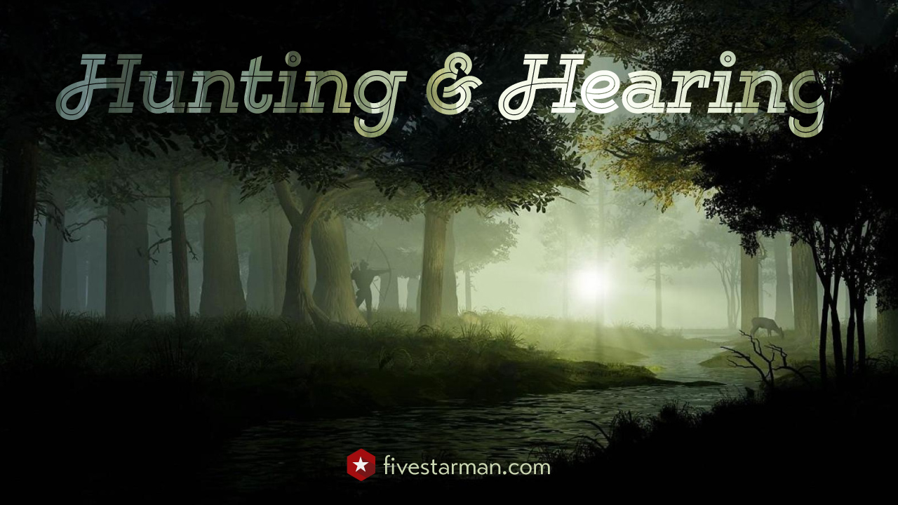 Hunting and Hearing