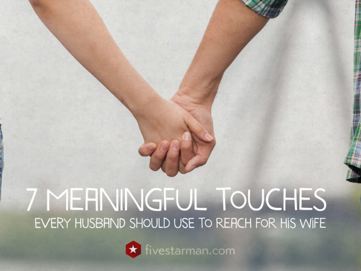 7 Meaningful Touches Every Husband Should Use To Reach For His Wife