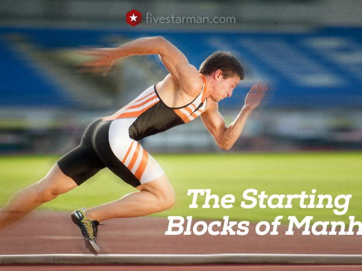 The Starting Blocks of Manhood