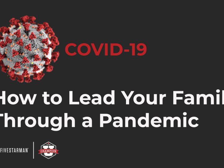 How to Lead Your Family Through a Pandemic